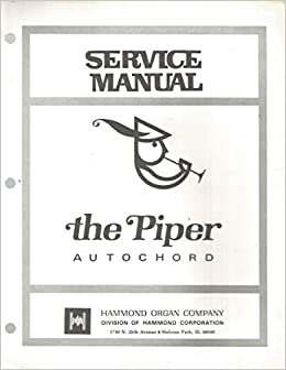 Hammond Service Manual The Piper Autochord: Hammond Organ Co ... on
