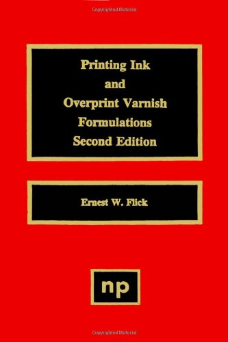 Printing Ink and Overprint Varnish Formulations, Second Edition (Paint & Coatings) (Overprint Red)