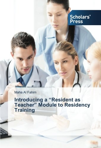 """Download Introducing a """"Resident as Teacher"""" Module to Residency Training ebook"""