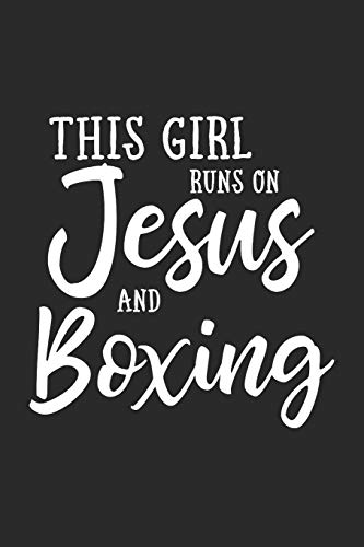 This Girl Runs On Jesus And Boxing: Journal, Notebook por N. D.