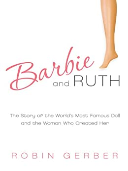 Amazon Com Barbie And Ruth The Story Of The World S Most border=