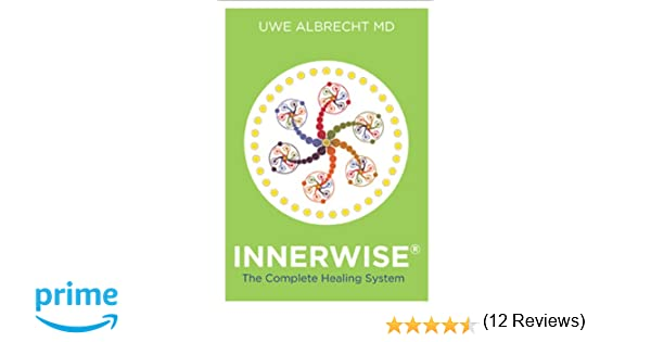 Innerwise the complete healing system md uwe albrecht innerwise the complete healing system md uwe albrecht 9781401941840 amazon books fandeluxe Images