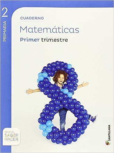CUADERNO MATEMÁTICAS 2 PRIMARIA 1 TRIM SABER HACER - 9788468017938: Amazon.es: Aa.Vv.: Libros