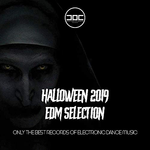 Halloween Edm Music 2019 (Halloween 2019 Edm Selection (Only the Best Records of Electronic Dance Music))
