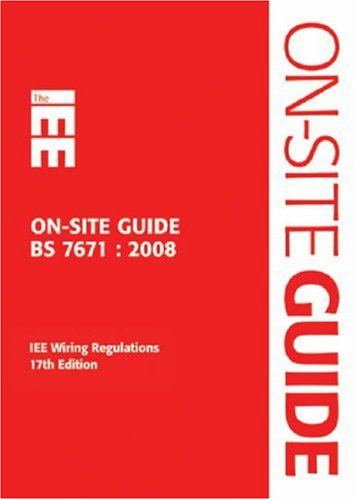 IEE On-site Guide; BS 7671 : 2008 IEE Wiring Regulations 17t...