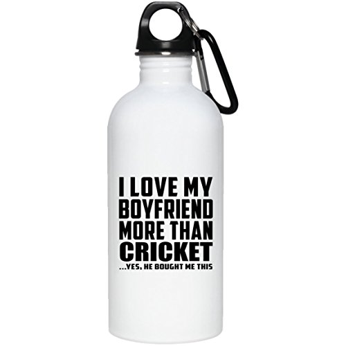 Designsify Girlfriend Water Bottle, I Love My Boyfriend More Than Cricket .He Bought Me This - Water Bottle, Stainless Steel Tumbler, Best Gift for Girl, Her, Lady, GF from Boyfriend by Designsify