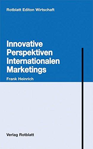 Innovative Perspektiven Internationalen Marketings