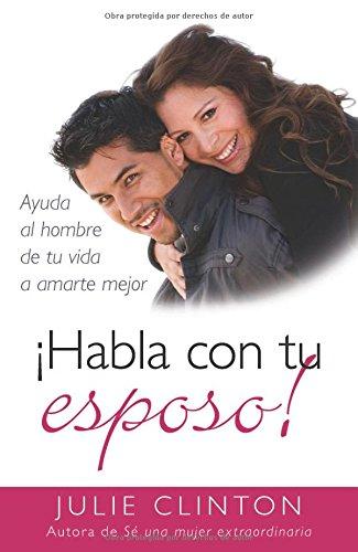 Download ¡Habla con tu esposo!: Ayuda al hombre de tu vida a amarte mejor (Spanish Edition) ebook