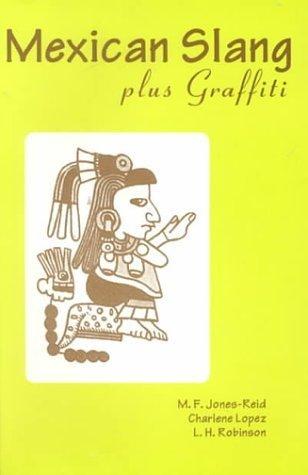 Mexican Slang, plus Graffiti : A Guide by Linton H Robinson (1998-09-01)
