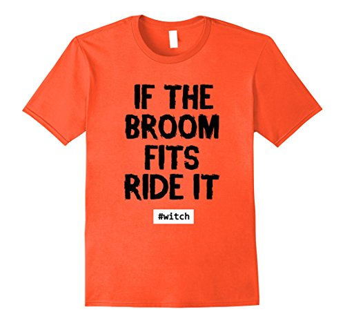 Mens Witch Costume Halloween Shirt Funny Quote If The Broom Fits 2XL (Mens Broom Costume)
