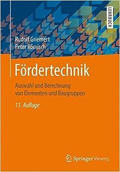 Fördertechnik: Auswahl und Berechnung von Elementen und Baugruppen (German Edition)