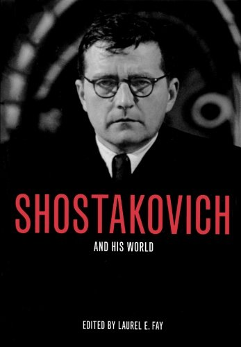 Shostakovich and His World (The Bard Music Festival): And His World