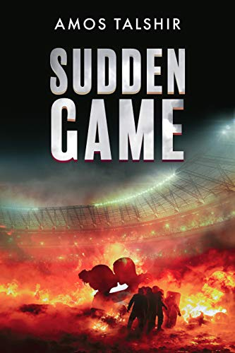 Sudden Game: A Dystopian Thriller by [Talshir, Amos]