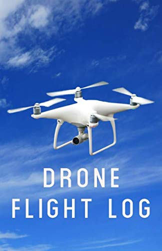 - Drone Flight Log: A Drone Pilot's Book for Kids and Adults -  Journal Goals, Obstacles, Speed, & Crashes for Your Unmanned Aerial Vehicle (NannyChicks Books Drone Series)