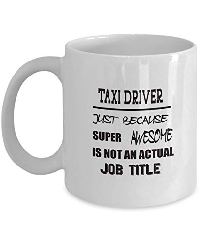 - Funny Taxi Driver Coffee Mug Christmas Gifts - Super Awesome Is Not A Job - Unique Birthday Gifts for Boss Men Women Ceramic Cup White