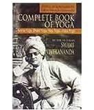 Complete Book of Yoga: Karma Yoga, Bhakti Yoga, Raja Yoga, Jnana Yoga.