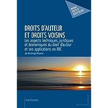 Droits d'auteur et droits voisins: Les aspects techniques, juridiques et économiques du droit d'auteur et ses applications en RDC