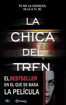 La chica del tren (Edición mexicana): Tú no la conoces, ella a ti, sí de [Hawkins, Paula]