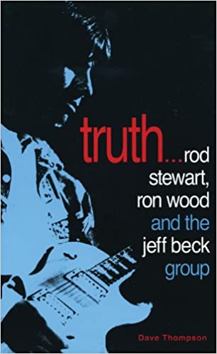 Truth...: Rod Stewart, Ron Wood and the Jeff Beck Group ...