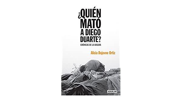 Amazon.com: ¿Quién mató a Diego Duarte? (Spanish Edition) eBook: Alicia Dujovne Ortiz: Kindle Store