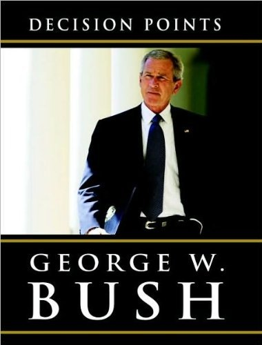 Download (DECISION POINTS BY BUSH, GEORGE W.)Decision Points Large Print [Paperback] ON 09-Nov-2010 pdf epub