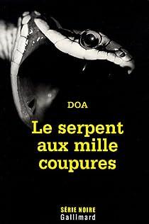 Le serpent aux mille coupures par  DOA