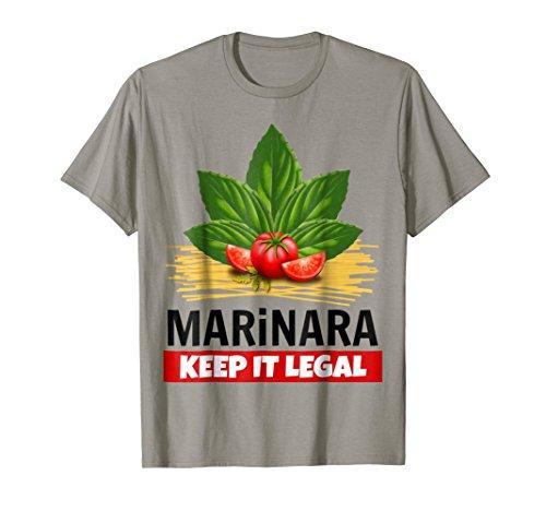 Marinara Keep It Legal Basil Tomatoes Spaghetti Italy Food Humor T-Shirt