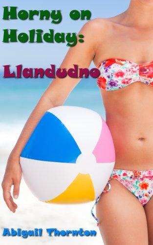 Horny on Holiday: Llandudno