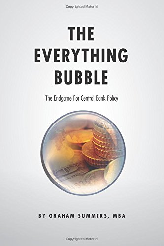 Bubble End - The Everything Bubble: The Endgame For Central Bank Policy