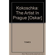 Kokoschka: The Artist In Prague [Oskar]
