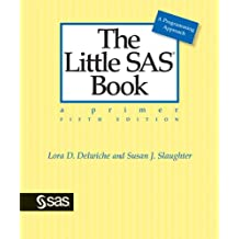 The Little SAS Book: A Primer, Fifth Edition