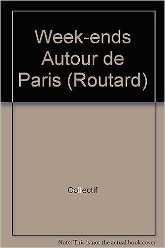 Week-ends autour de Paris : Edition 1998-1999 epub, pdf