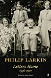 Philip Larkin: Letters Home (Faber Poetry)