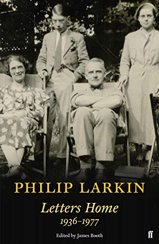 Philip Larkin: Letters Home (Faber Poetry) - Letters Home Collection