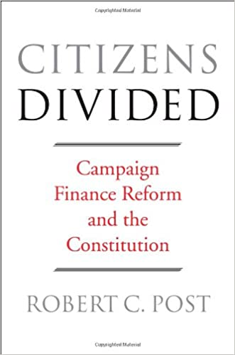 Citizens Divided: Campaign Finance Reform and the Constitution ...