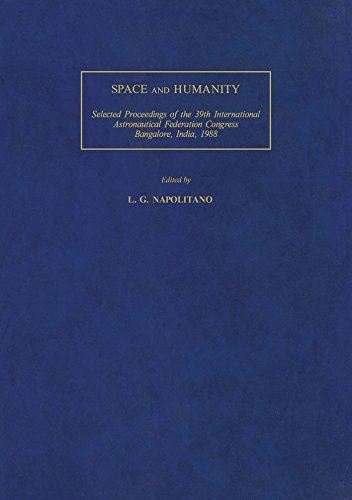 Space and Humanity: Selected Proceedings of the 39th International Astronautical Federation Congress, Bangalore, India, 8-15 October 1988 (INTERNATIONAL ... CONGRESS//(SELECTED PROCEEDINGS)) (Rocket Engines G)