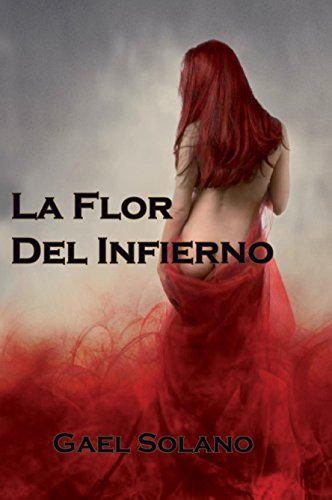 La flor del infierno (Inferno nº 1) (Spanish Edition) by [Solano