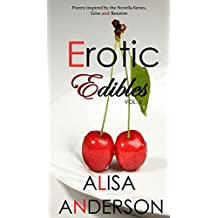 Erotic Edibles: Volume 1: Poetry inspired by the Erotic MFM MMF Menage Series Give and Receive