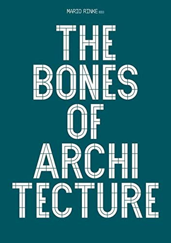 Download The Bones Of Architecture. Structure And Design Practices by  PDF Free
