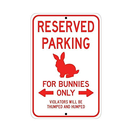 Reserved Parking, For Bunnies Only; pet bunny novelty sign, aluminum, 6 x 9, glossy red on white