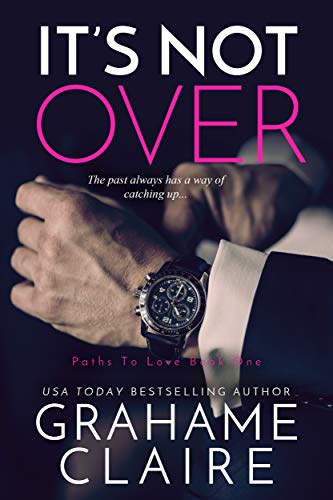 - It's Not Over: A Second-Chance Romance Novel (Paths To Love Book 1)