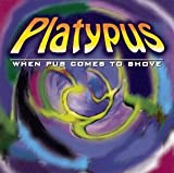When Pus Comes to Shove by Platypus