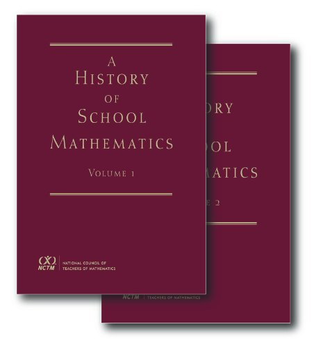 A History of School Mathematics. Volumes 1 & 2