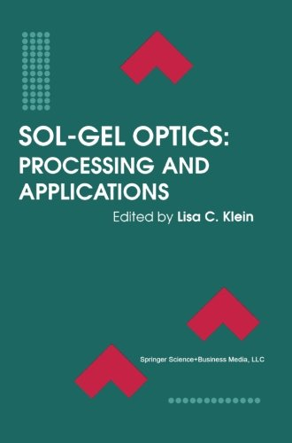 Sol-Gel Optics: Processing And Applications (The Springer International Series In Engineering And Computer ()