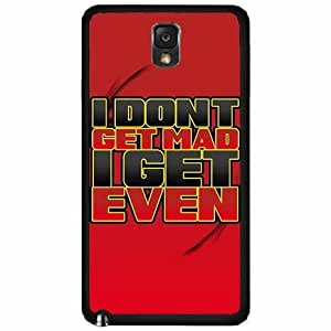 I Don?t Get Mad I Get Even- Plastic Phone Case Back Cover Samsung Galaxy Note III 3 N9002