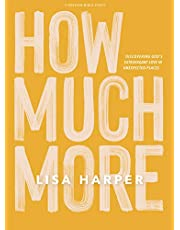 How Much More Bible Study Book: Discovering God's Extravagant Love in Unexpected Places
