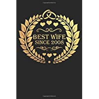 Best Wife Since 2008: Wife Gift Notebook, Wedding Anniversary Gift, Softcover (6x9 in) with 120 Dot Grid Pages