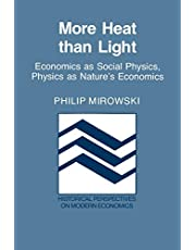 More Heat than Light: Economics as Social Physics, Physics as Nature's Economics
