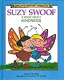 img - for Suzy Swoof: A Book About Kindness (Building Christian Character) book / textbook / text book