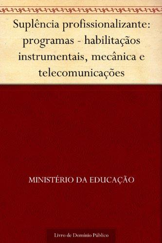 Suplência profissionalizante: programas - habilitaçãos instrumentais, mecânica e telecomunicações